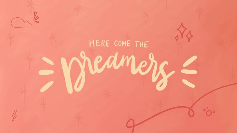 Here Come The Dreamers