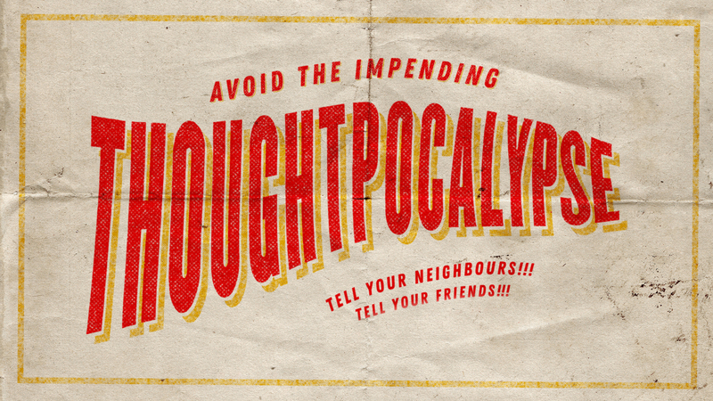 Thoughtpocalypse — Part 1