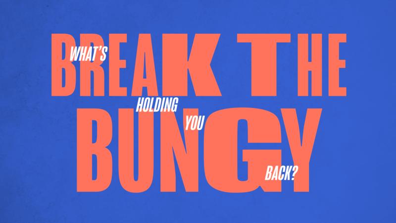 Break The Bungy —Part 3